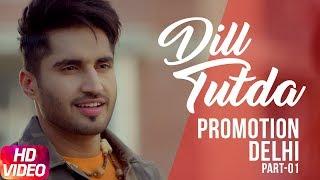Dil Tutda | Jassi Gill | Promotion Delhi ( Part 1 ) | Arvindr Khaira | Goldboy | Nirmaan