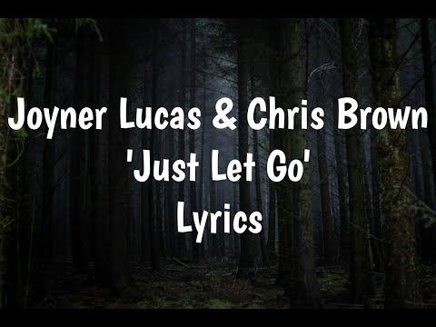 Joyner Lucas & Chris Brown - Just Let Go (Lyrics)🎵