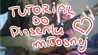 TUTORIAL ukulele - Piosenka miłosna