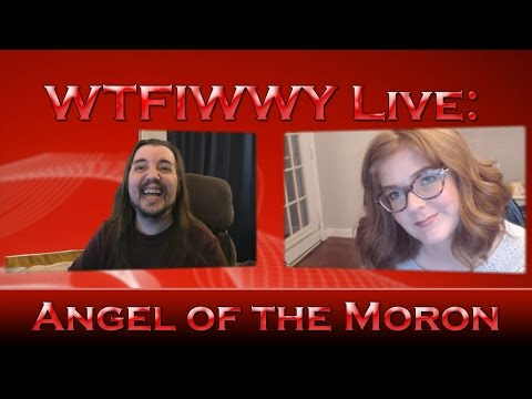 WTFIWWY Live - Angel of the Moron - 5/2/16