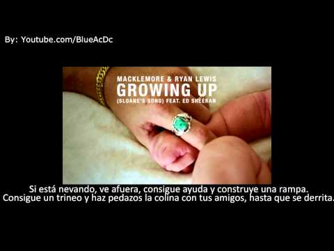 "Macklemore & Ryan Lewis-""Growing Up"" ft. Ed Sheeran//Subtitulada en español."