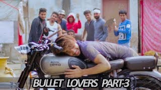 Bullet Lovers Part-3 | Puneet Bairagi
