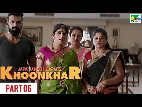 Jaya Janaki Nayaka KHOONKHAR | Part 6 | Full Dubbed Movie | Bellamkonda Sreenivas, Rakul Preet Singh