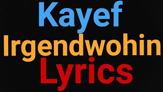 Kayef | Irgendwohin | Lyrics