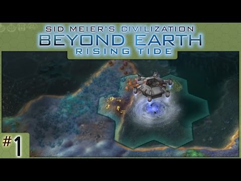 Civilization: Beyond Earth - Rising Tide - #1 - A City on the Sea