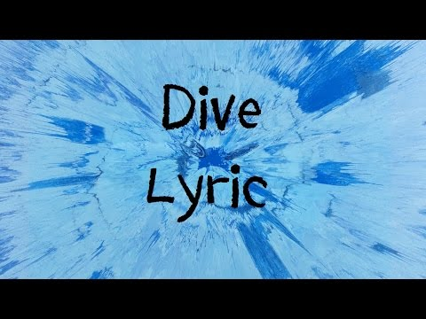 Dive - Ed Sheeran Lyric