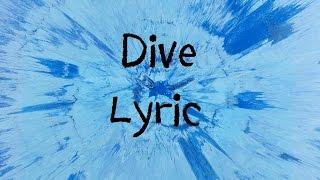 Download Dive - Ed Sheeran [Lyric] Mp3 and Videos