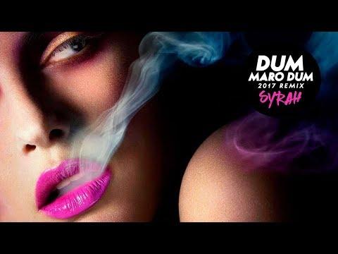 Dum Maro Dum | 2017 Remix | DJ Syrah