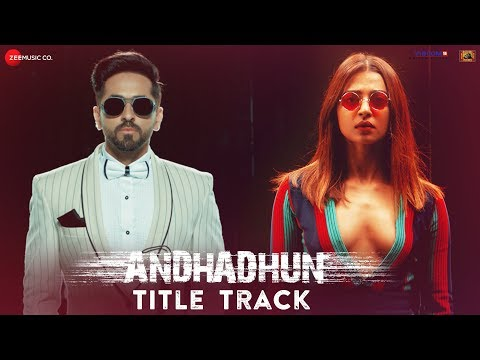 Raftaar - AndhaDhun Title Track | Ayushmann Khurrana | Tabu | Radhika Apte