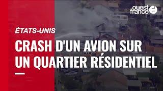 États-Unis : le crash d'un petit avion sur des maisons a fait au moins deux morts