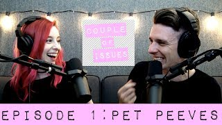 Couple Of Issues - Episode 1 | Pet Peeves
