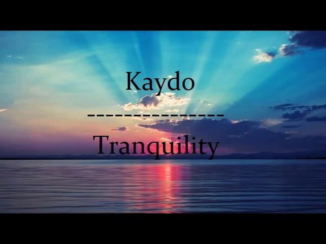 KayDo - Tranquility