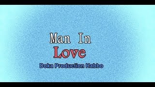 Doka Production Habbo Music Video - Man In Love ( Infinite )