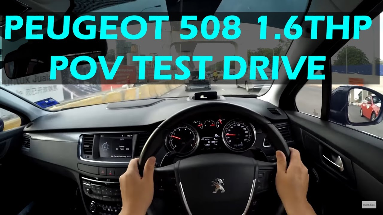 peugeot 508 1.6thp 2016 hd pov test drive malaysia #peugeot508 - youtube