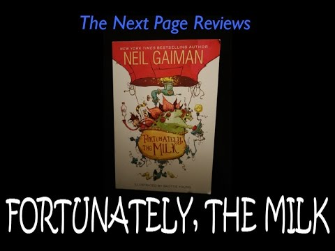 FORTUNATELY, THE MILK - The Next Page Review