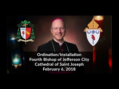 Ordination and Installation of W. Shawn McKnight as Bishop of the Diocese of Jefferson City