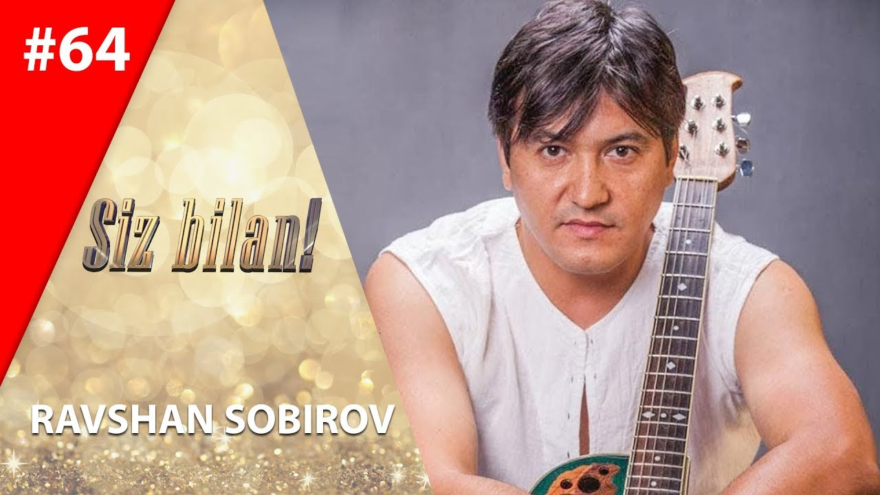 Siz bilan 64-son Ravshan Sobirov (01.07.2019)