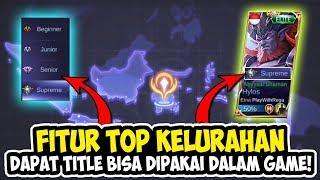 TOP KELURAHAN KOTA PROVINSI KALIAN DAPAT TITLE KEREN - MOBILE LEGENDS INDONESIA