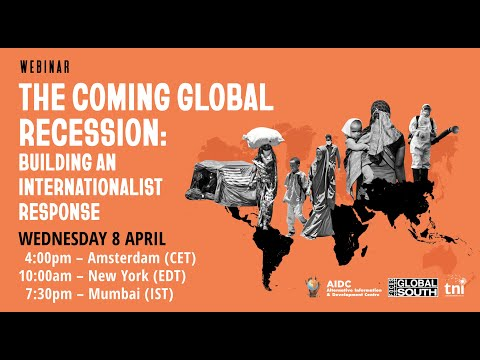 The coming global recession: building an internationalist response - Webinar recording