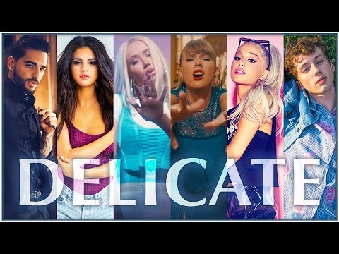 DELICATE  The Megamix ft Taylor Swift Ariana Grande Troye Sivan Katy Perry Shakira