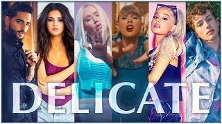 DELICATE | The Megamix ft. Taylor Swift, Ariana Grande, Troye Sivan, Katy Perry, Shakira