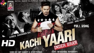 New Punjabi Song  2015 - Inder Brar - Kachi Yaari -  Latest Punjabi Song 2016