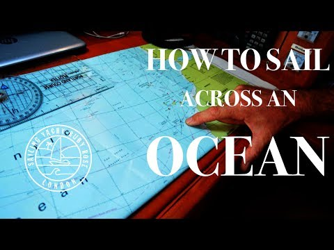HOW TO SAIL ACROSS AN OCEAN