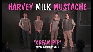 Harvey Milk Mustache Show Compilation 1