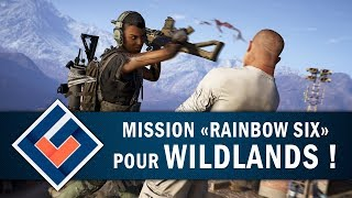 "GHOST RECON WILDLANDS : Mission ""Rainbow Six"" 