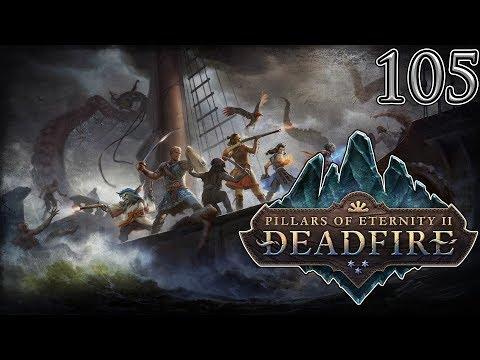 Let's Play Pillars of Eternity II Deadfire Part 105  