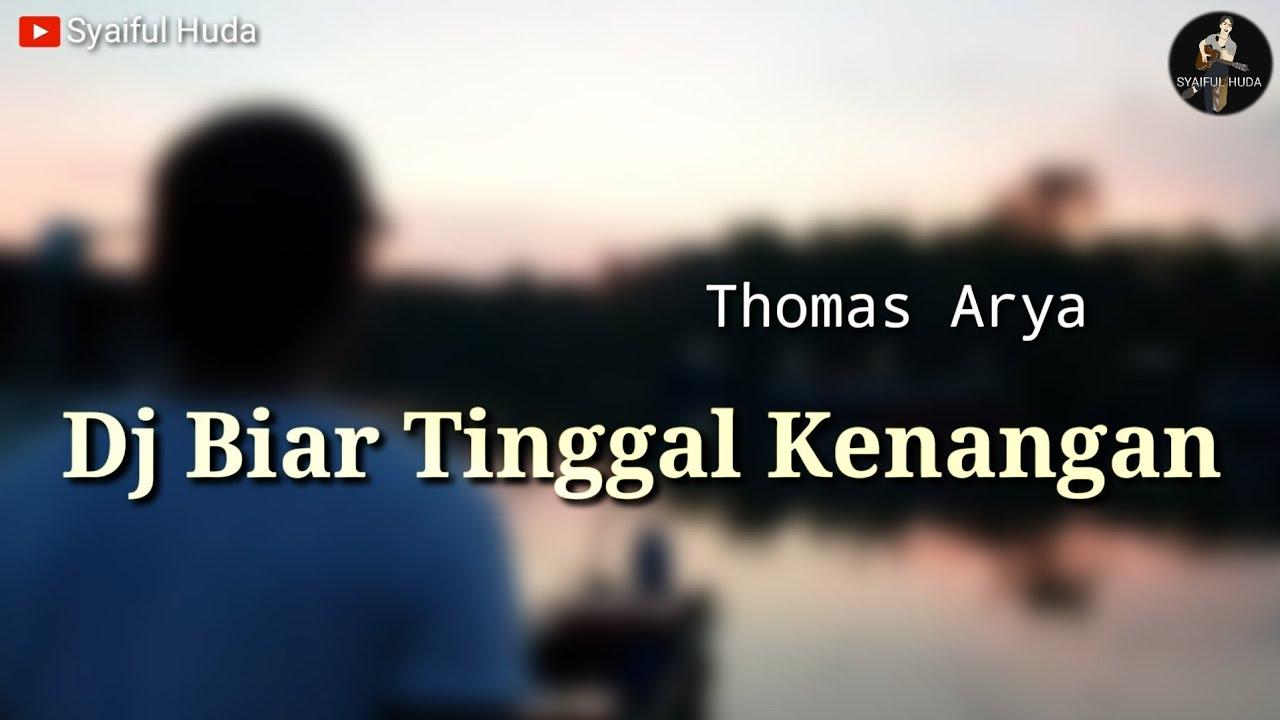 Dj Biar Tinggal Kenangan - slow bass remix (Thomas Arya)