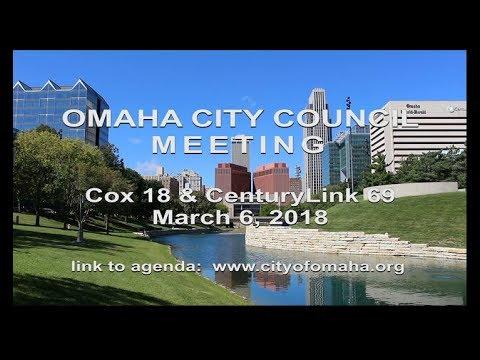 Omaha Nebraska City Council Meeting, March 6, 2018