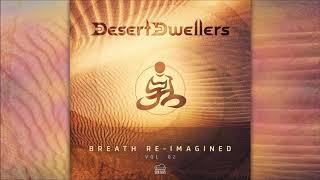 Desert Dwellers - Breath Re-Imagined Vol. 02 | Full Album