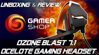 GAMER SHOP - UNBOXING & REVIEW OZONE BLAST 7.1 OCELOTE GAMING HEADSET !