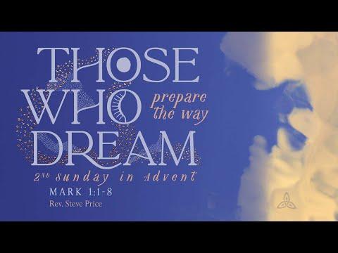 Those Who Dream...Prepare The Way | Sunday 11:00 am | Rev. Steve Price