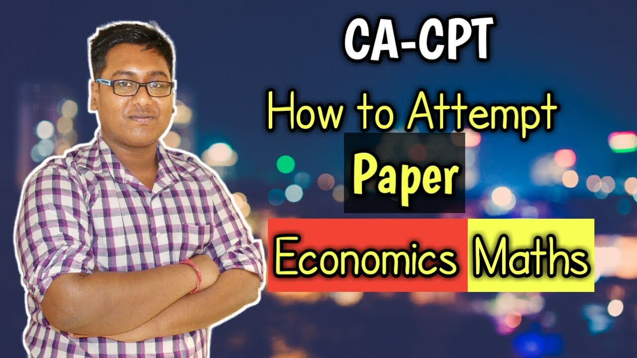 CA-CPT | HOW TO ATTEMPT PAPER | ECO AND MATHS - YouTube