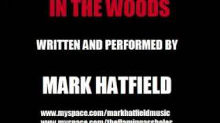Mark Hatfield - In The Woods