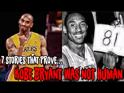 7 STORIES THAT PROVE KOBE BRYANT WAS NOT HUMAN!