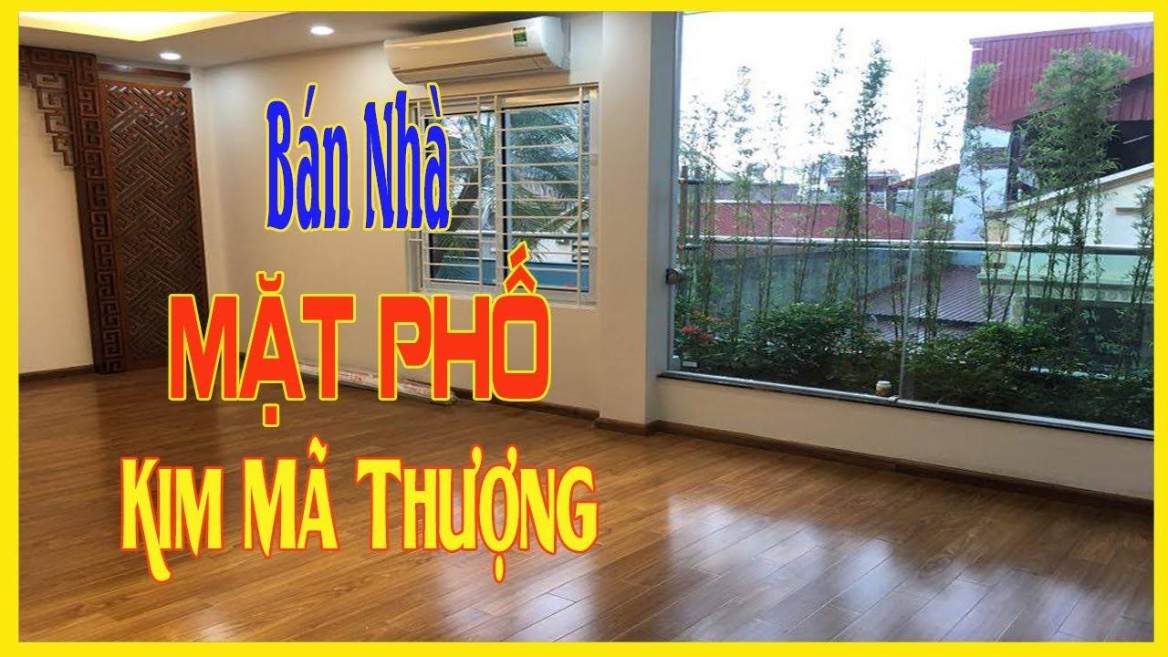 Bán nhà MẶT PHỐ Kim Mã Thượng, Ba Đình, DT 116m2 x 3 Tầng, Kiểu Biệt Thự | Nhà Đất Video