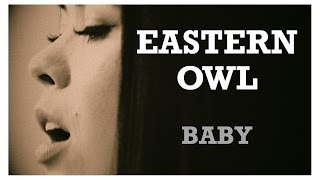 Eastern Owl - Baby [Official Music Video]