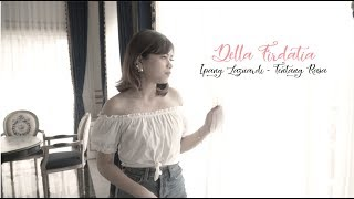 [3.95 MB] Ipang Lazuardi - Tentang Cinta cover Della Firdatia