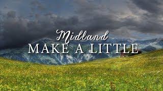 Midland - Make A Little (Acoustic Lyric Video )