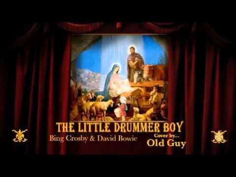 The Little Drummer Boy, Bing Cros & David Bowie    Old Guy
