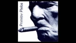 PRIMITIV PLEBS - PRIMITIV PLEBS (2001)