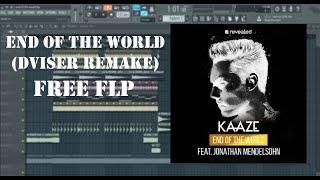 KAAZE - End Of The World (Dviser Remake) FREE FLP