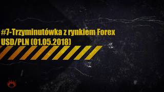 #7-Trzyminutówka z rynkiem Forex-USDPLN ( 01.05.2018)