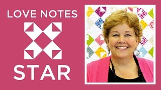 The Love Notes Star Quilt: Easy Quilting Tutorial with Jenny Doan of Missouri Star Quilt Co