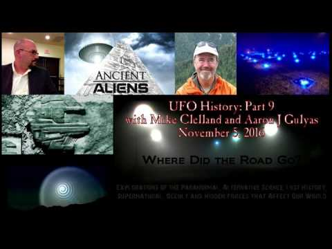 UFO History Part 9 with Mike Clelland and Aaron Gulyas - November 5, 2016
