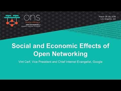 Keynote: Social and Economic Effects of Open Networking - Vint Cerf, Google