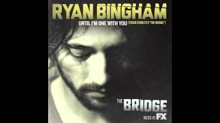"Ryan Bingham ""Until I"